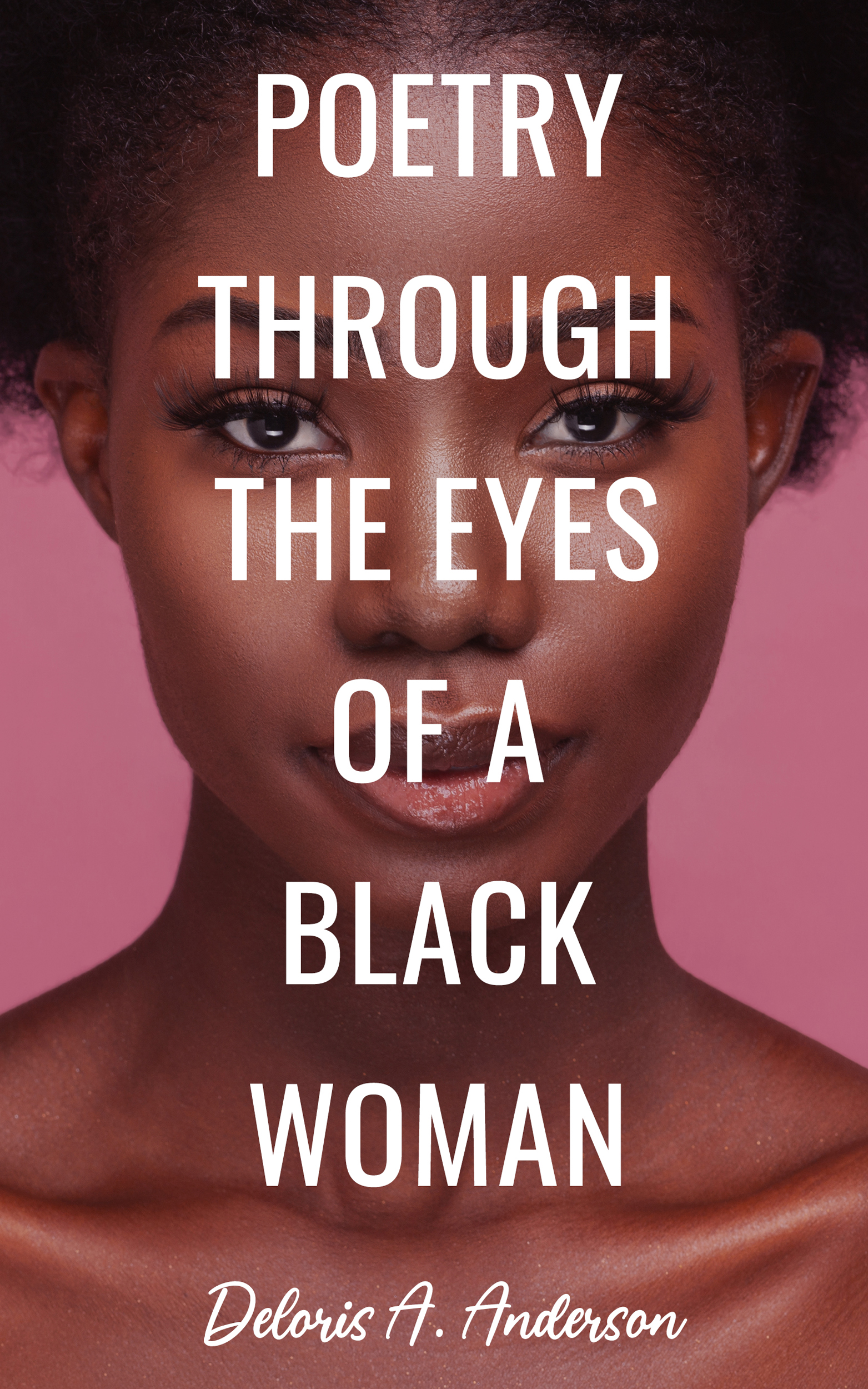 Poetry Through The Eyes of a Black Woman